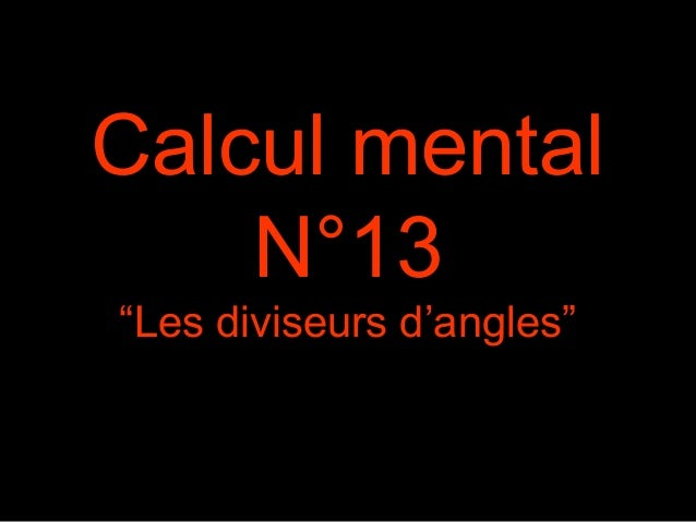 "Calcul mental N°13 ""Les diviseurs d'angles"""