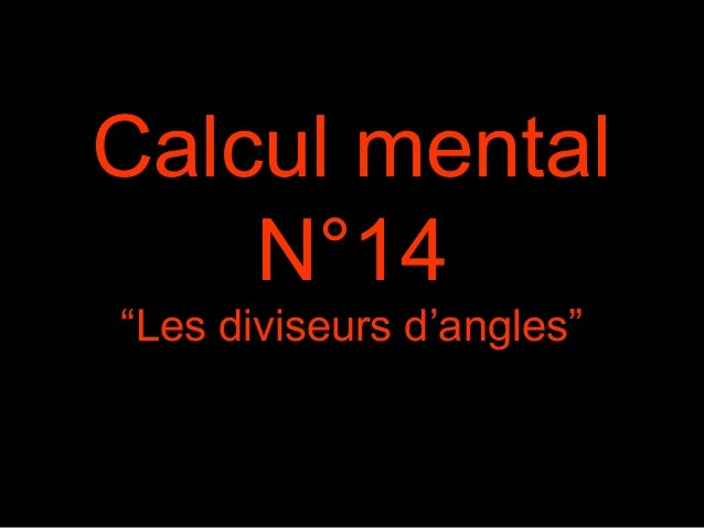 "Calcul mental N°14 ""Les diviseurs d'angles"""