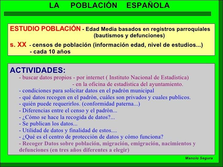 Manolo Segura LA  POBLACIÓN  ESPAÑOLA s. XX   -   censos de población  (información edad, nivel de estudios...) - cada 10 ...