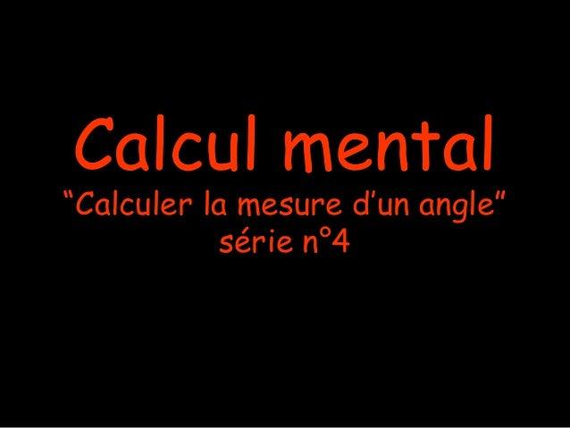 """Calcul mental  """"Calculer la mesure d'un angle"""" série n°4"""