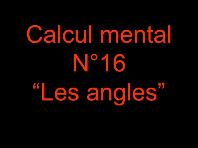 "Calcul mental N°16 ""Les angles"""