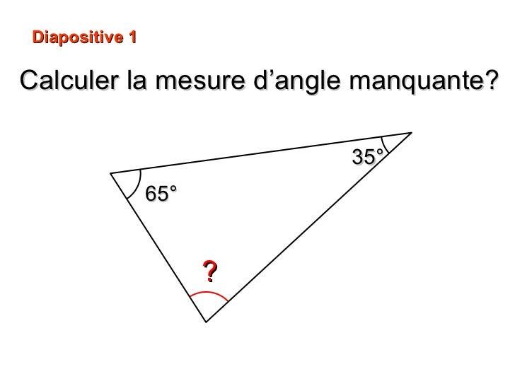 Calculer la mesure d'angle manquante? ? 35° 65° Diapositive 1