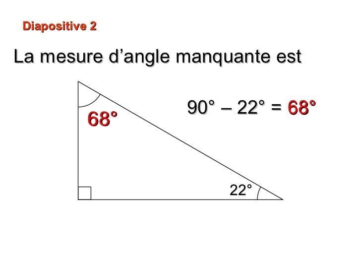 La mesure d'angle manquante est 68° 22° Diapositive 2 90° – 22° =  68°
