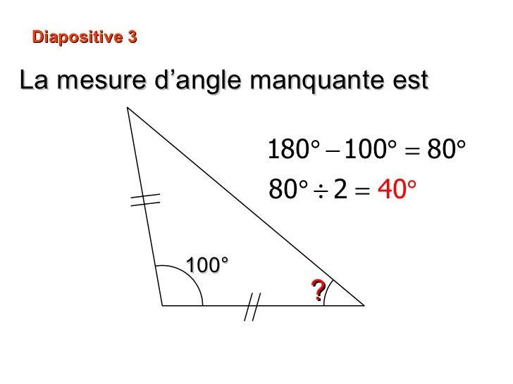 La mesure d'angle manquante est ? 100° Diapositive 3
