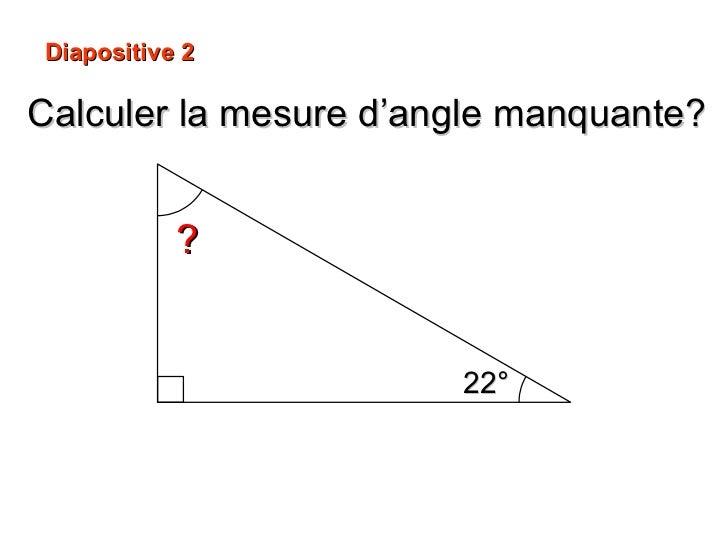 Calculer la mesure d'angle manquante? ? 22° Diapositive 2