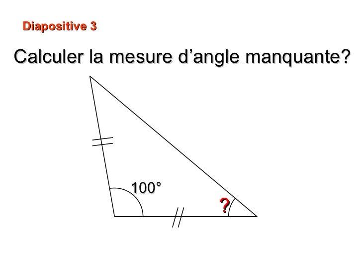 Calculer la mesure d'angle manquante? ? 100° Diapositive 3
