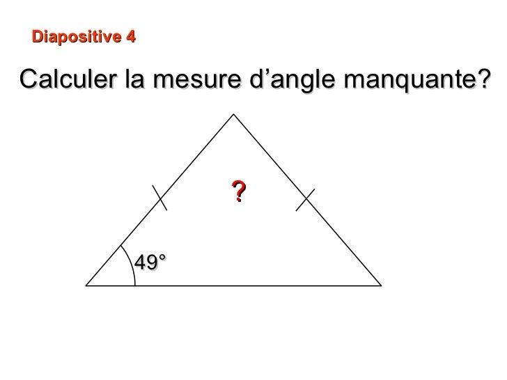 Calculer la mesure d'angle manquante? ? Diapositive 4 49°