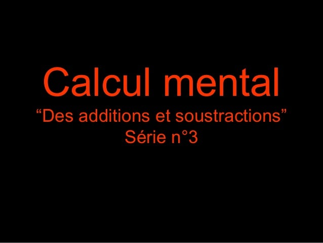 "Calcul mental ""Des additions et soustractions"" Série n°3"