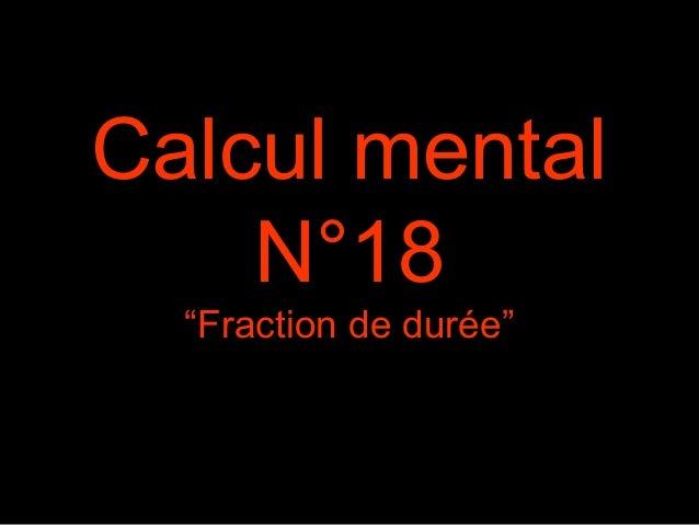 """Calcul mental N°18 """"Fraction de durée"""""""