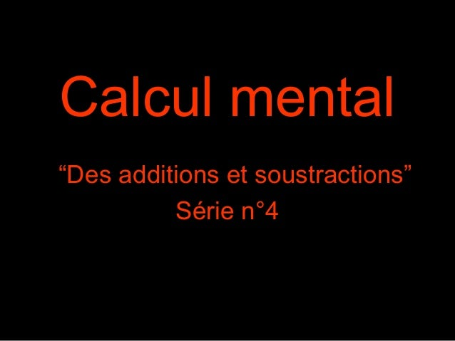 "Calcul mental ""Des additions et soustractions"" Série n°4"
