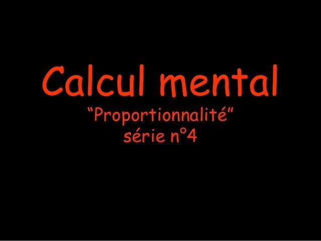 """Calcul mental  """"Proportionnalité""""      série n°4"""