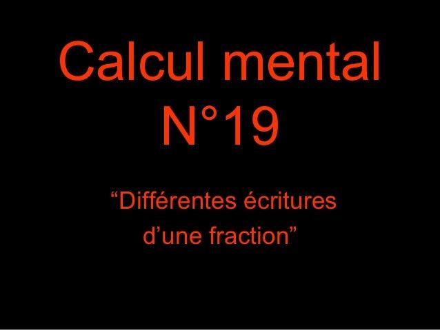 """Calcul mental N°19 """"Différentes écritures d'une fraction"""""""
