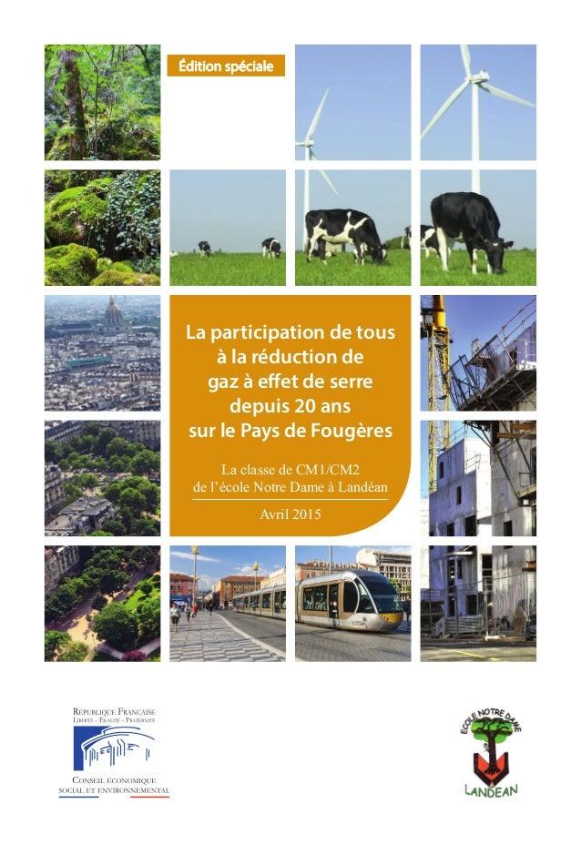 La participation de tous à la réduction de gaz à effet de serre depuis 20 ans sur le Pays de Fougères La classe de CM1/CM2...