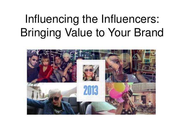 Influencing the Influencers: Bringing Value to Your Brand