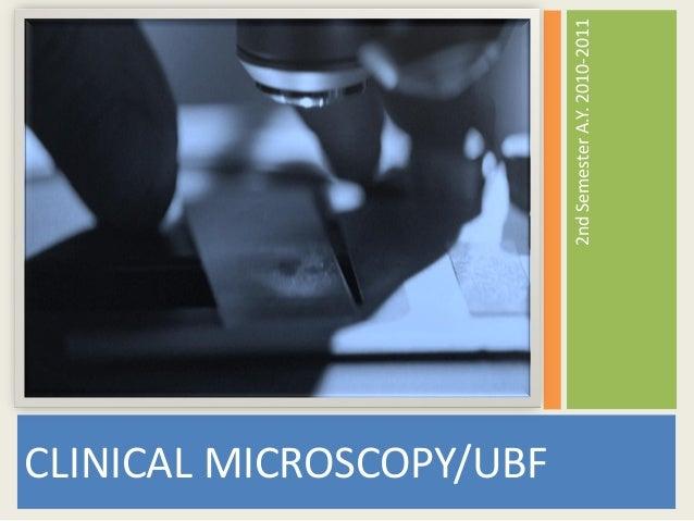 CLINICAL MICROSCOPY/UBF 2ndSemesterA.Y.2010-2011
