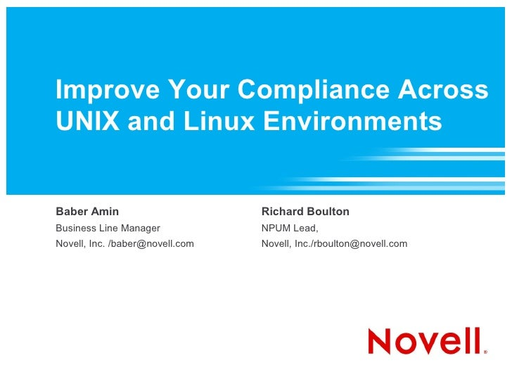Improve Your Compliance Across UNIX and Linux Environments   Baber Amin                       Richard Boulton Business Lin...