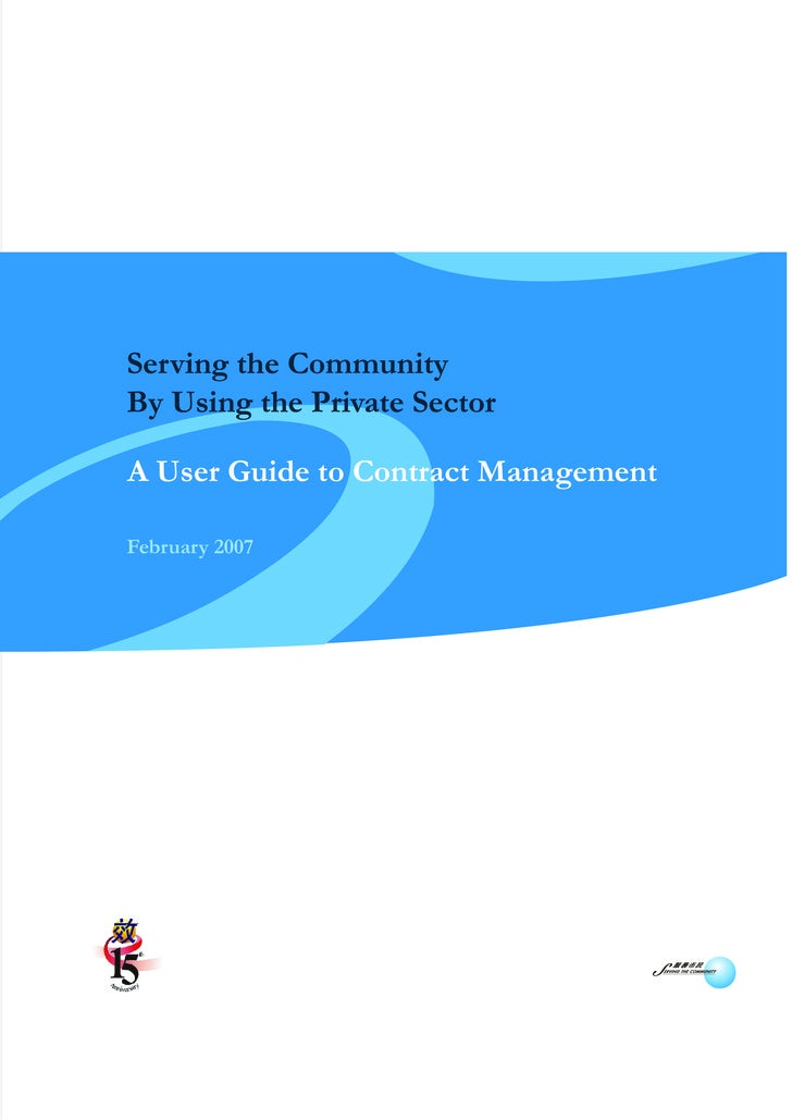 Serving the Community By Using the Private Sector  A User Guide to Contract Management  February 2007