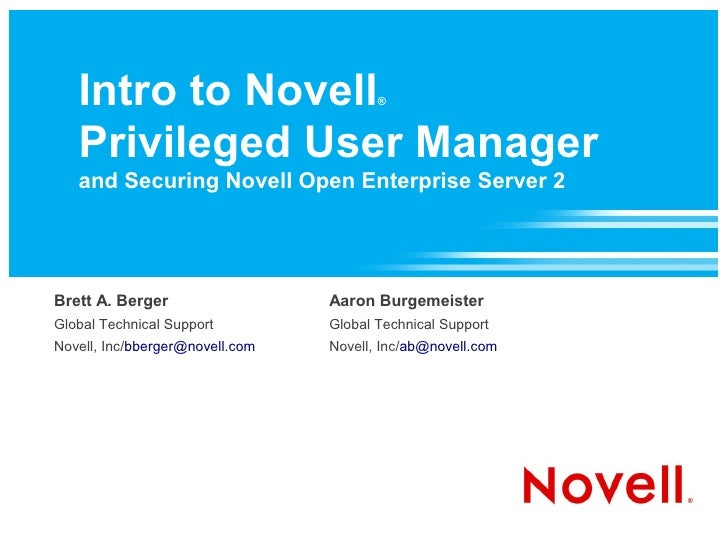 Intro to Novell                      ®       Privileged User Manager    and Securing Novell Open Enterprise Server 2     B...