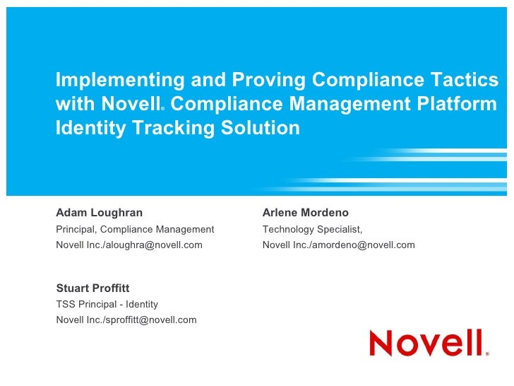 Implementing and Proving Compliance Tactics with Novell Compliance Management Platform                            ®    Ide...