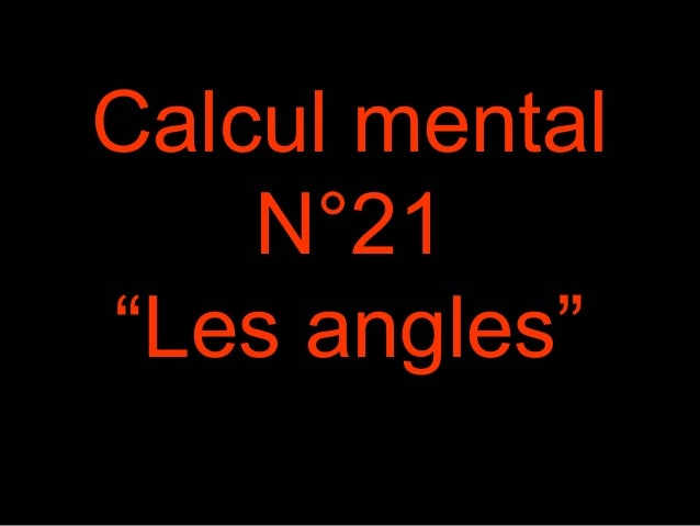 "Calcul mental N°21 ""Les angles"""