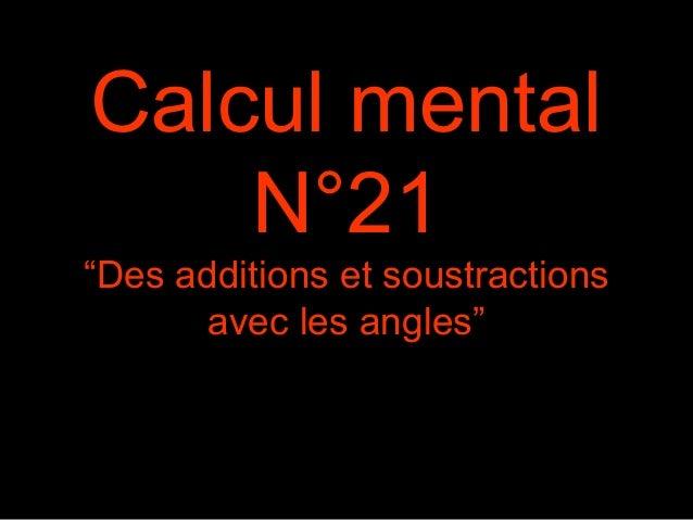 "Calcul mental N°21 ""Des additions et soustractions avec les angles"""