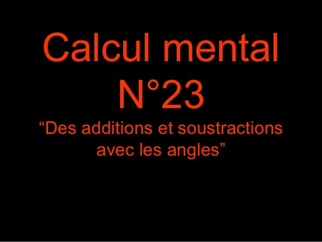 "Calcul mental N°23 ""Des additions et soustractions avec les angles"""
