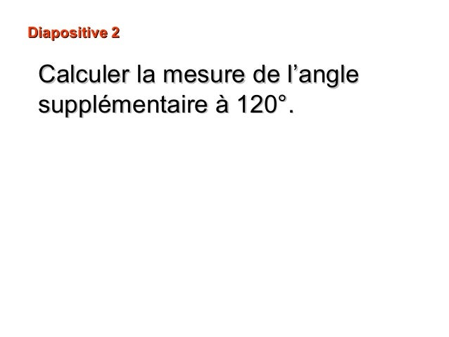 Diapositive 3Diapositive 3 Calculer la mesureCalculer la mesure de l'angle Cde l'angle CÂD.ÂD.