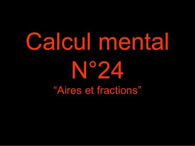 "Calcul mental N°24 ""Aires et fractions"""