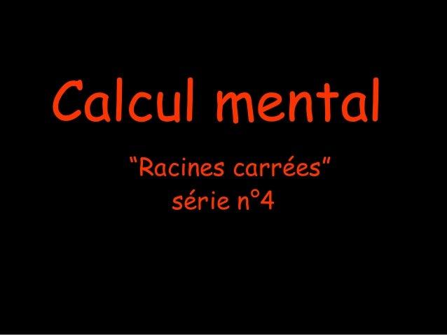 "Calcul mental   ""Racines carrées""      série n°4"
