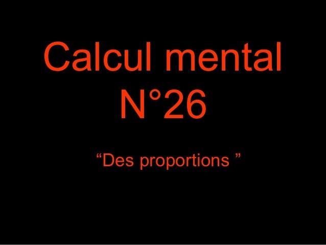 """Calcul mental N°26 """"Des proportions """""""