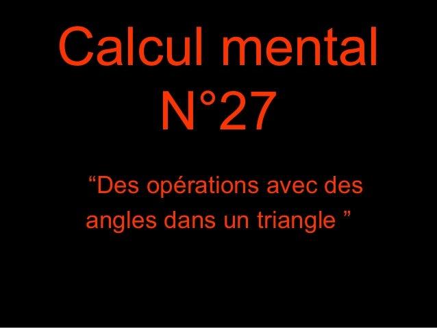 """Calcul mental N°27 """"Des opérations avec des angles dans un triangle """""""