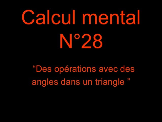 """Calcul mental N°28 """"Des opérations avec des angles dans un triangle """""""