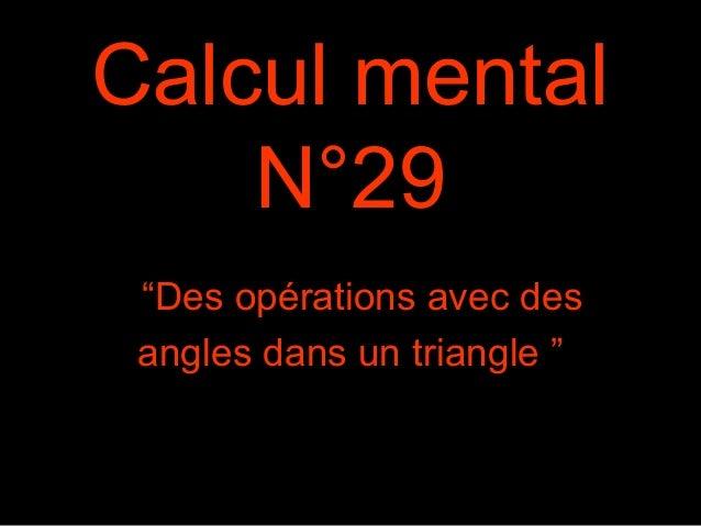 """Calcul mental N°29 """"Des opérations avec des angles dans un triangle """""""