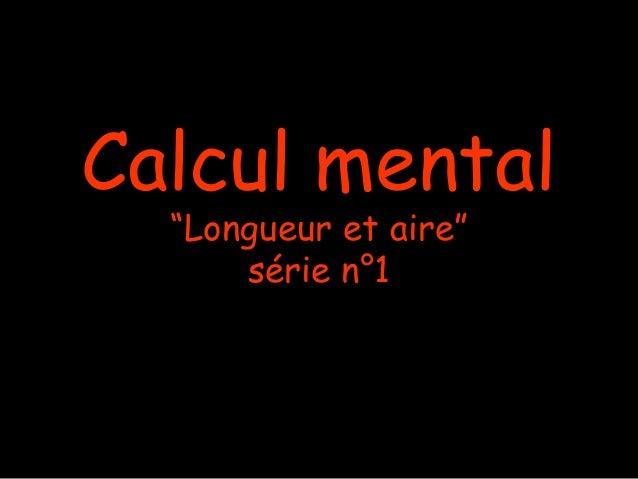 """Calcul mental """"Longueur et aire"""" série n°1"""
