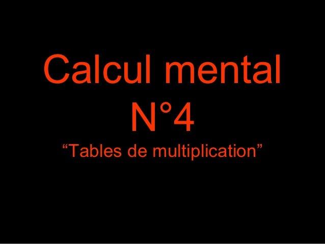 """Calcul mental  N°4  """"Tables de multiplication"""""""