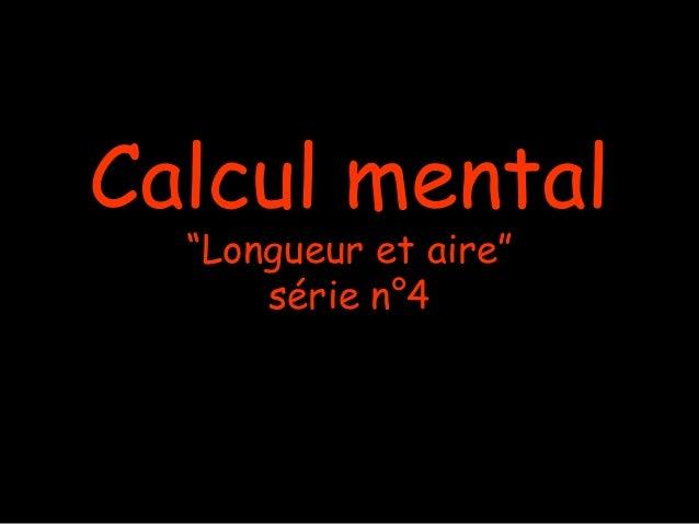 """Calcul mental """"Longueur et aire"""" série n°4"""