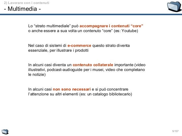 """5/137 2) Lavorare con i contenuti - Multimedia - Lo """"strato multimediale"""" può accompagnare i contenuti """"core"""" o anche esse..."""
