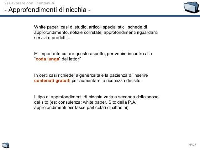 6/137 2) Lavorare con i contenuti - Approfondimenti di nicchia - White paper, casi di studio, articoli specialistici, sche...