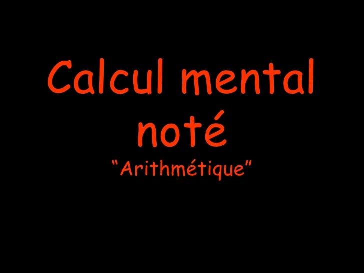 """Calcul mental noté """"Arithmétique"""""""