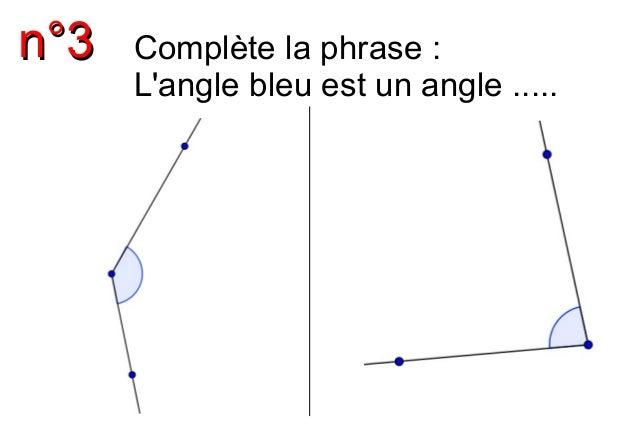nn°°33 Complète la phrase :  L'angle bleu est un angle .....