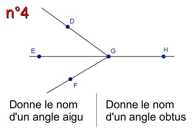 nn°°44  Donne le nom  d'un angle aigu  Donne le nom  d'un angle obtus