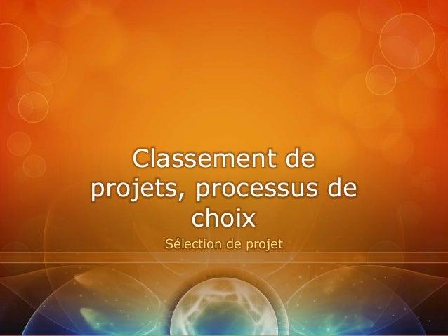 Classement deprojets, processus de         choix     Sélection de projet