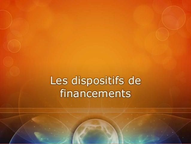 Les dispositifs de  financements