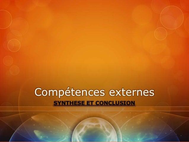 Compétences externes   SYNTHESE ET CONCLUSION