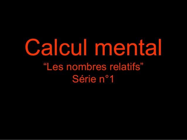 """Calcul mental """"Les nombres relatifs"""" Série n°1"""
