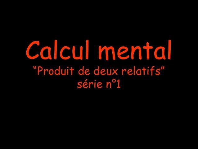 """Calcul mental """"Produit de deux relatifs"""" série n°1"""