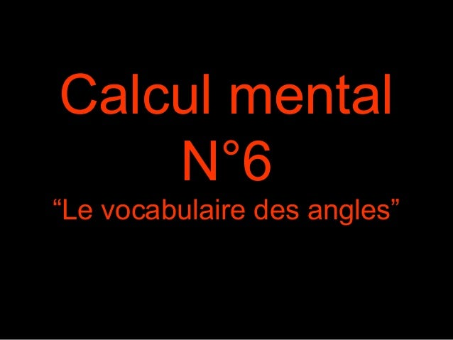 "Calcul mental  N°6  ""Le vocabulaire des angles"""