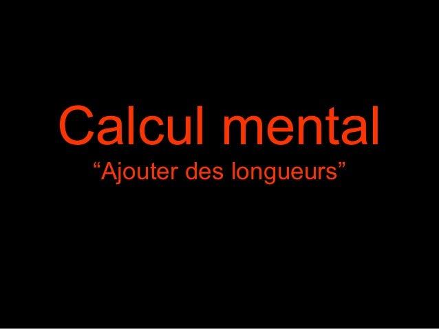 """Calcul mental """"Ajouter des longueurs"""""""