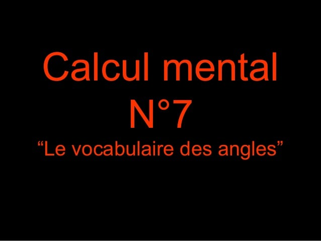 "Calcul mental  N°7  ""Le vocabulaire des angles"""