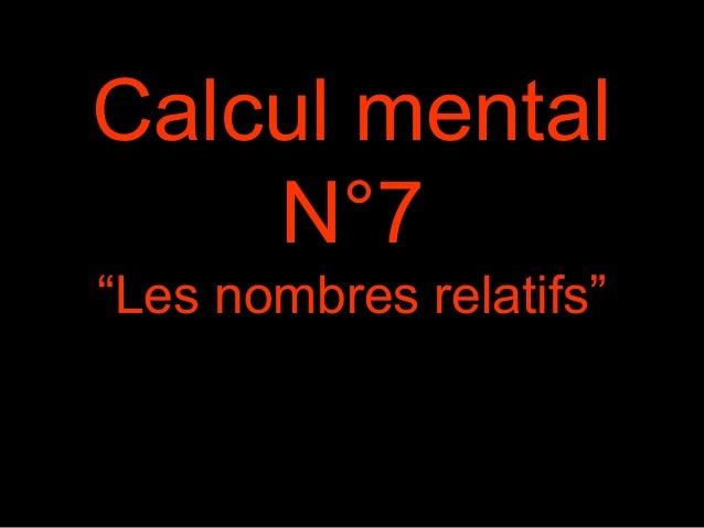"""Calcul mental N°7 """"Les nombres relatifs"""""""